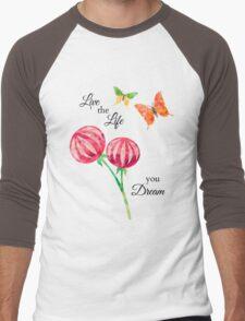Butterfly, Flowers -Inspirational Live The Life You Dream Men's Baseball ¾ T-Shirt