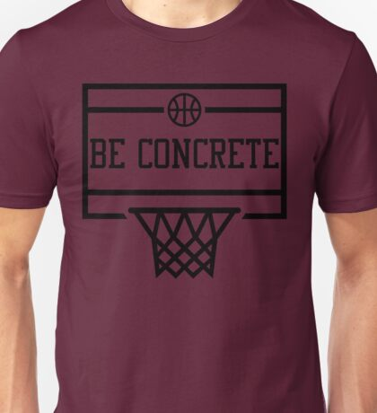 Be Concrete  Unisex T-Shirt