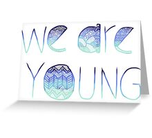 We are Young Greeting Card