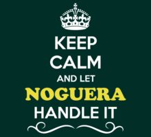 Keep Calm and Let NOGUERA Handle it T-Shirt