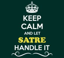 Keep Calm and Let SATRE Handle it by gregwelch