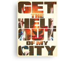 """Daredevil Typography - """"Get the hell out of my city"""" Canvas Print"""