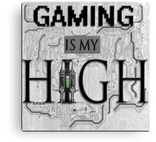 Gaming is my HIGH - Black text w/ background Canvas Print
