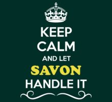 Keep Calm and Let SAVON Handle it by gregwelch