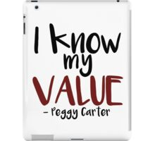 """Agent Carter Quote: """"I know my value"""" iPad Case/Skin"""
