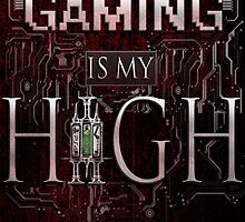 Gaming is my HIGH - White text w/ background by 86248Diamond