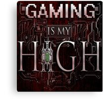 Gaming is my HIGH - White text w/ background Canvas Print