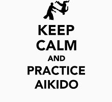 Keep calm and practice Aikido Unisex T-Shirt