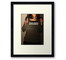Good Design is Invisible Framed Print