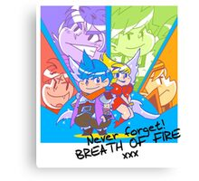 Never forget Breath of Fire! Canvas Print
