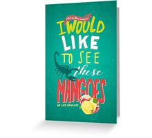 We like mangoes Greeting Card