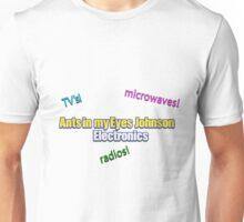 Ants in my Eyes Johnson Electronics Unisex T-Shirt