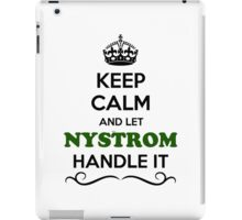 Keep Calm and Let NYSTROM Handle it iPad Case/Skin