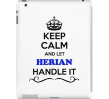 Keep Calm and Let HERIAN Handle it iPad Case/Skin