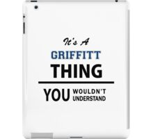 Its a GRIFFITT thing, you wouldn't understand iPad Case/Skin