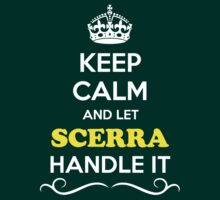 Keep Calm and Let SCERRA Handle it by gregwelch