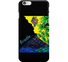 Breathe... iPhone Case/Skin