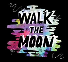Walk The Moon by lasertrap