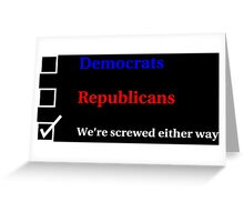 Election Ballot - We're Screwed for Dark t's Greeting Card