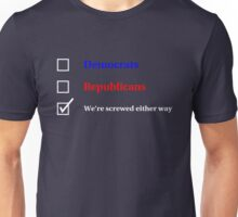Election Ballot - We're Screwed for Dark t's Unisex T-Shirt