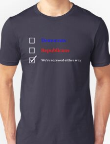 Election Ballot - We're Screwed for Dark t's T-Shirt