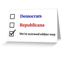 Election Ballot - We're Screwed for Light T's Greeting Card