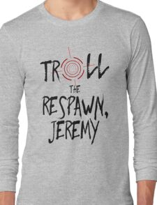 Inspired by Unbreakable Kimmy Schmidt - Troll the Respawn Jeremy - Indiana Mole Women Catchphrase Long Sleeve T-Shirt