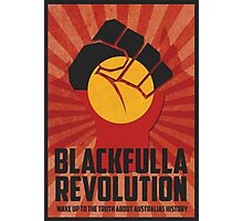 "Blackfulla Revolution ""Wake Up to the Truth About  Australias History"" Photographic Print"