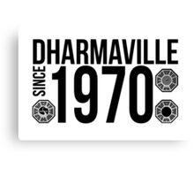 Dharmaville: Since 1970 Canvas Print