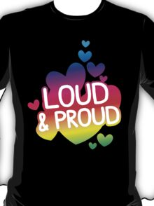 LOUD AND PROUD gay rainbow T-Shirt