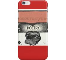Poetry-Words To Live By iPhone Case/Skin