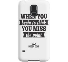 When You Begin to Think You Miss the Point Samsung Galaxy Case/Skin