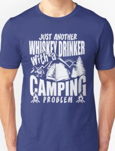 Just Another Whiskey Drinker With A Camping Problem T-Shirt