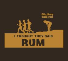 I Thought They Said Rum by JBirks