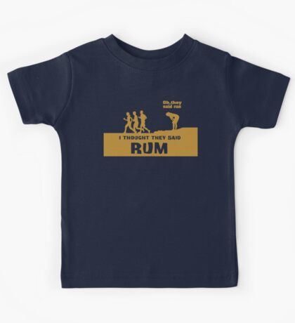 I Thought They Said Rum Kids Tee