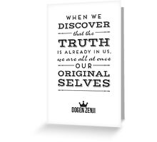 The Truth is Already Within Us Greeting Card
