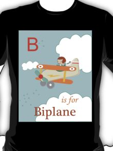 B is for Biplane T-Shirt