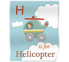 H is for Helicopter Poster