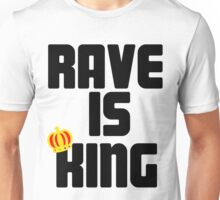 Rave is King - White Unisex T-Shirt