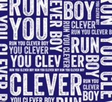 Run you clever boy Sticker
