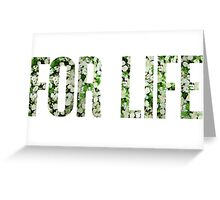 For Life.  Greeting Card