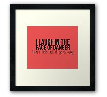 I laugh in the face of danger - Xander Quote Framed Print