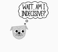 Wait, Am I Indecisive? T-Shirt