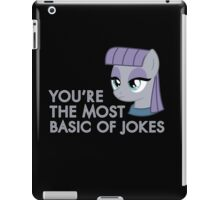 You're The Most Basic of Jokes - Maud Pie iPad Case/Skin