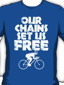 Our Chains Set Us Free T-Shirt