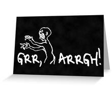 Grr, Arrgh! Mortal Enemy Poster Greeting Card