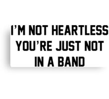 NOT HEARTLESS - IN A BAND Canvas Print