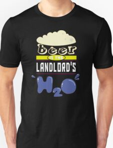"""""""Beer is the Landlord's H20"""" Collection #43137 T-Shirt"""