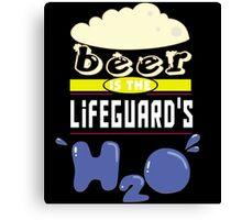 """Beer is the Lifeguard's H20"" Collection #43142 Canvas Print"