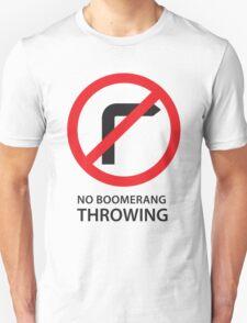 No Boomerang throwing  Unisex T-Shirt